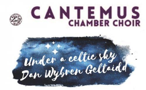 Cantemus Chamber Choir: Under a Celtic Sky