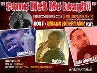Come Mek Me Laugh