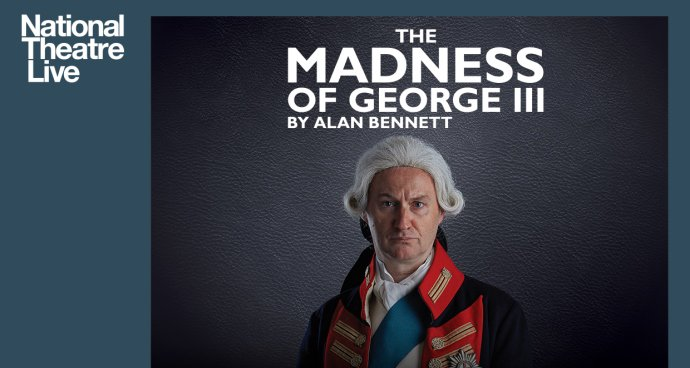 NT: The Madness of George III (12A) poster