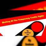 167. FRINGE: Waiting At The Temporary Traffic Lights