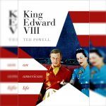 58. King Edward VIII – An American Life: Ted Powell