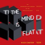 83. The Mind is Flat: Nick Chater