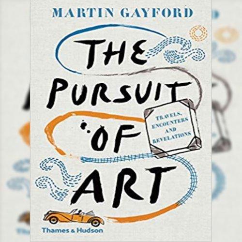 7. Martin Gayford: The Pursuit of Art