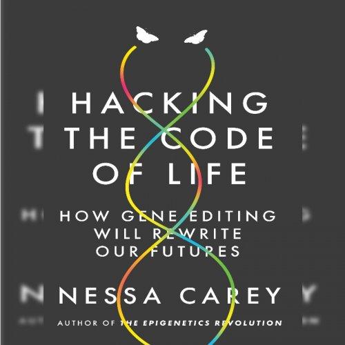 15. Nessa Carey: Hacking the Code of Life