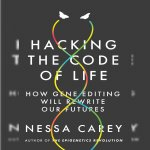 15. Nessa Carey: Hacking the Code of Life
