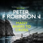 17. Peter Robinson: Many Rivers to Cross
