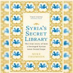 22. Mike Thompson: Syria's Secret Library