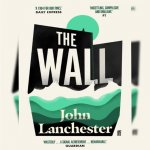53. John Lanchester: The Wall