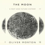 61. Oliver Morton: The Moon