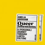 67. Amelia Abraham: Queer Intentions