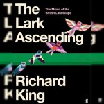 73. Richard King: The Music of the British Landscape