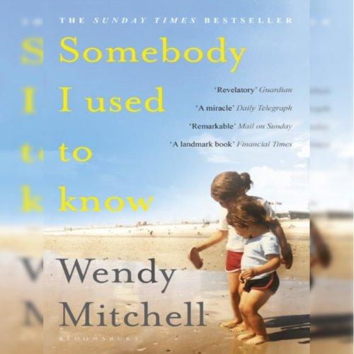 74. Wendy Mitchell & Nicci Gerrard: Somebody I Used to Know