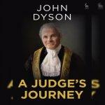 79. Lord John Dyson: A Judge's Journey
