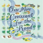 92. Felicity Cloake: One More Croissant for the Road