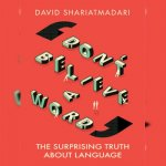 99. David Shariatmadari: Don't Believe a Word