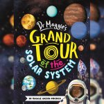 122. Maggie Aderin-Pocock: Dr Maggie's Grand Tour of the Solar System
