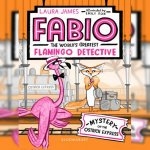 128. Laura James: Fabio the Flamingo Detective