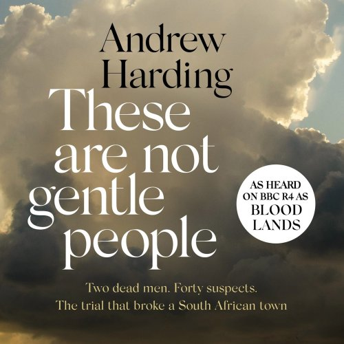 Andrew Harding: These Are Not Gentle People