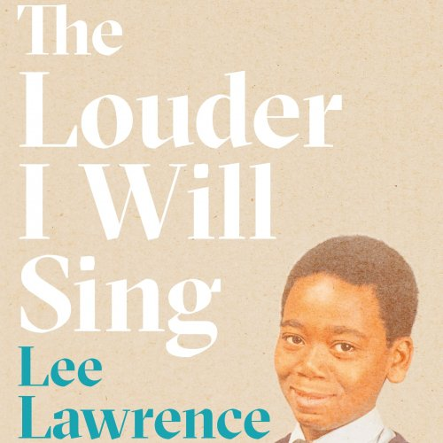 Lee Lawrence: The Louder I Will Sing