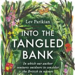 Lev Parikian: Tangled Banks & Disappearing Birds